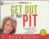 Get Out of That Pit: Straight Talk about God's Deliverance - unabridged audiobook on CD