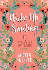 Wake Up Smiling: The Beauty of a Surrendered Life