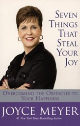Seven Things That Steal Your Joy: Overcoming The Obstacles To Your Happiness - Slightly Imperfect