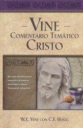 Vine Comentario Tematico: Cristo  (Vine's Topical Commentary Christ)