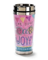 Let Your Heart Be Joyful Travel Mug