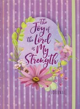 The Joy of the Lord Is My Strength: Journal for Women