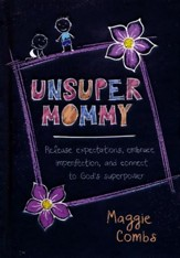 UnsuperMommy: Embracing Imperfection and Connecting to God's Superpower