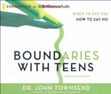 Boundaries with Teens: When to Say Yes, How to Say No - unabridged audio book on CD