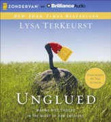 Unglued: Making Wise Choices in the Midst of Raw Emotions - unabridged audiobook on CD