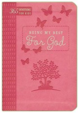Being My Best for God: 365 Devotions for Kids (Pink)