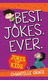 Best. Jokes. Ever. Jokes for Kids