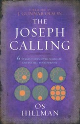 The Joseph Calling: Six Stages to Understand, Navigate, and Fulfill Your Purpose