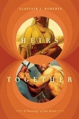 Heirs Together: A Theology of the Sexes