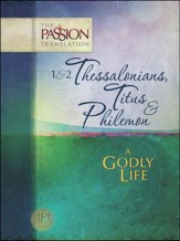The Passion Translation: 1 & 2 Thessalonians, Titus & Philemon A Godly Life - Slightly Imperfect