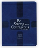 Be Strong & Courageous 2018 12-month Daily Planner,  \Imitation Leather