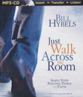 Just Walk Across the Room: Simple Steps Pointing People to Faith - unabridged audiobook on CD