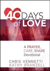 40 Days of Love: A Devotional to Live Out a Prayer, Care, Share Lifestyle