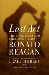 Last Act: The Final Years and Emerging Legacy of Ronald Reagan - Slightly Imperfect