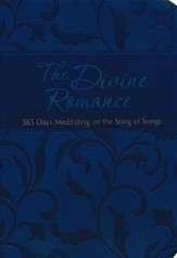 The Divine Romance: 365 Days in the Song of Songs