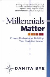 Millennials Matter: Proven Strategies to Develop Your Next-Gen Leaders - Slightly Imperfect