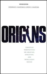 Origins: Christian Perspectives on Creation, Evolution, and Intelligent Design, Edition 0002Revised