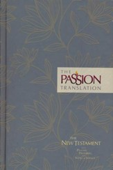 The Passion Translation (TPT): New Testament with Psalms, Proverbs, and Song of Songs - hardcover, floral design