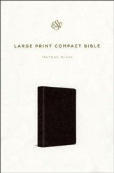ESV Large Print Compact Bible  (TruTone, Black), soft imitation leather