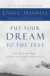 Put Your Dream to the Test: 10 Questions that Will Help You See It and Seize It - eBook