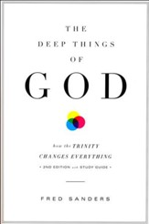 The Deep Things of God: How the Trinity Changes Everything , Revised edition