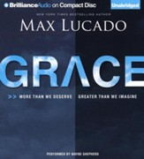 Grace: More Than We Deserve, Greater Than We Imagine - unabridged audiobook on CD