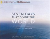 Seven Days That Divide the World: The Beginning According to Genesis and Science - unabridged audiobook on CD