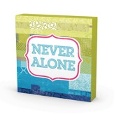Never Alone Metal Sign