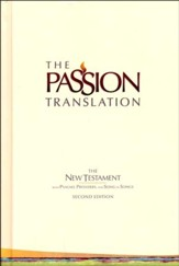 The Passion Translation (TPT): New Testament with Psalms, Proverbs, and Song of Songs - 2nd edition, hardcover, ivory