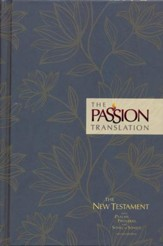 The Passion Translation (TPT): New Testament with Psalms, Proverbs, and Song of Songs - 2nd edition, hardcover, floral