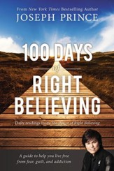 100 Days of Right Believing: Daily Readings from The Power of Right Believing - Slightly Imperfect