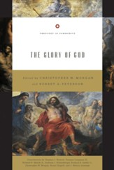 The Glory of God (Theology in Community Series) [Paperback]