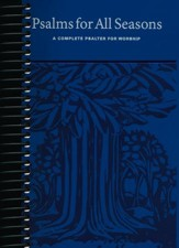 Psalms for All Seasons: A Complete Psalter for Worship (Spiral Bound(
