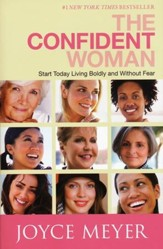 The Confident Woman: Start Today Living Boldly and Without Fear - Slightly Imperfect