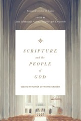 Scripture and the People of God: Essays in Honor of Wayne Grudem [Foreword by John M. Frame]