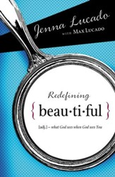 Redefining Beautiful: What God Sees When God Sees You - eBook