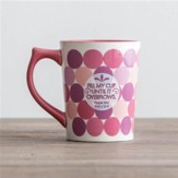 Fill My Cup Until It Overflows, Polka Dot Mug