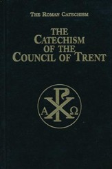 The Catechism of the Council of Trent - Hardbound
