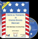 Critical Thinking in United States History: New Republic to Civil War Student & Teacher Book on CD-Rom