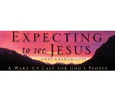 Expecting to See Jesus - Video Download Bundle [Video Download]