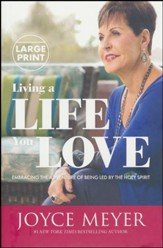 Living a Life You Love: Embracing the Adventure of Being Led by the Holy Spirit, Large Print
