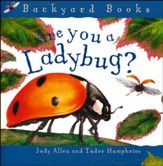 Are You a Ladybug? Backyard Books