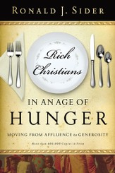 Rich Christians in an Age of Hunger: Moving from Affluence to Generosity - eBook