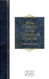 With Christ in the School of Prayer, Hendrickson Christian Classics, Hardcover