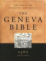 The Geneva Bible: 1560 Edition,  hardcover The Bible of the Protestant Reformation
