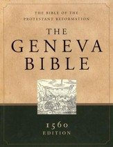 The Geneva Bible: 1560 Edition, genuine leather, black The Bible of the Protestant Reformation