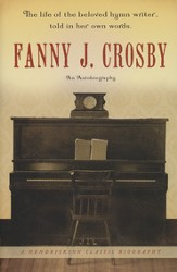 Fanny J. Crosby: An Autobiography  - Slightly Imperfect