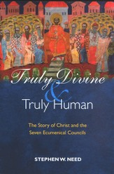 Truly Divine & Truly Human: The Story of Christ and  the Seven Ecumenical Councils - Slightly Imperfect
