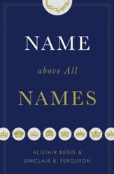 Name above All Names, Softcover
