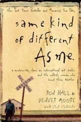 Same Kind of Different As Me: A Modern-Day Slave, an International Art Dealer, and the Unlikely Woman Who Bound Them Together - eBook